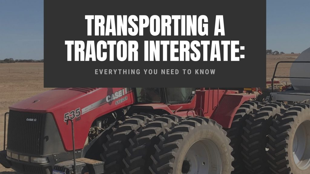 Transporting a tractor interstate: Everything you need to know